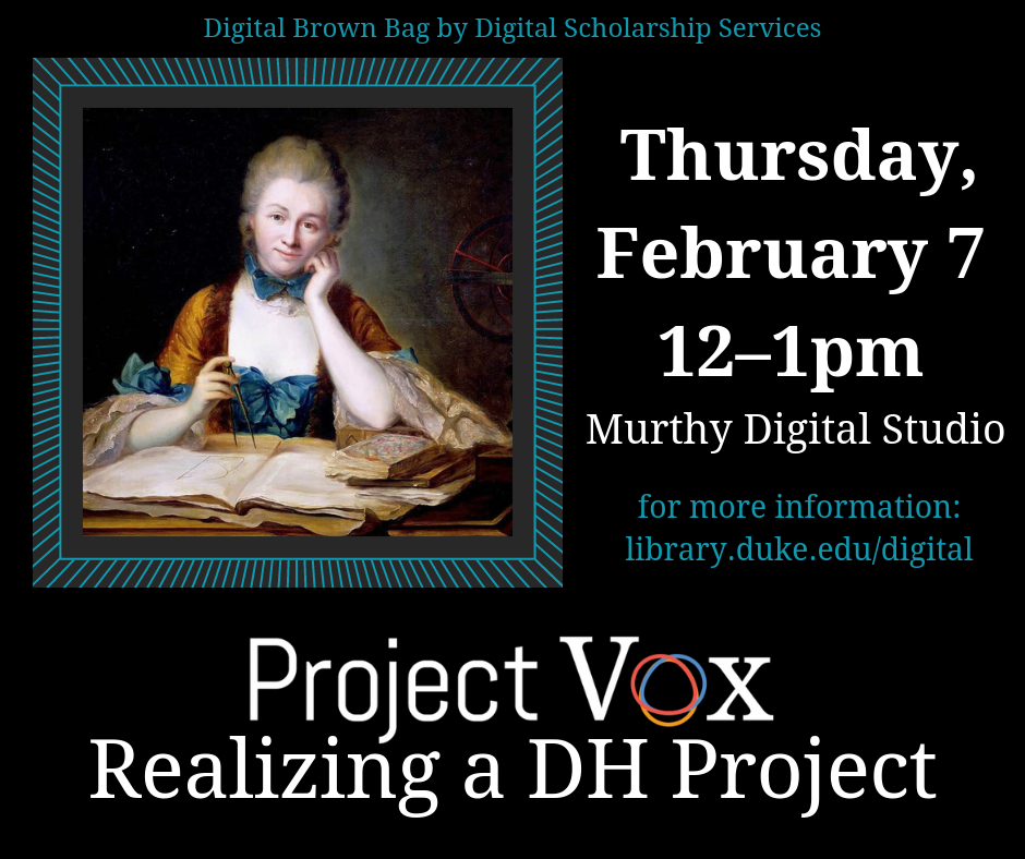 Digital Brown Bag: Project Vox: Realizing a Digital Humanities Project