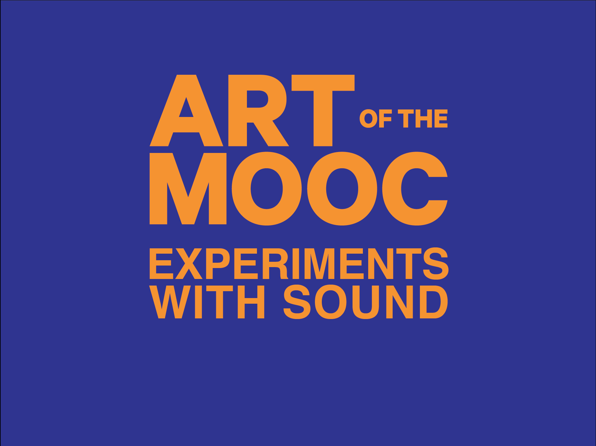 Global Launch for the new ART of MOOC: Experiments with Sound